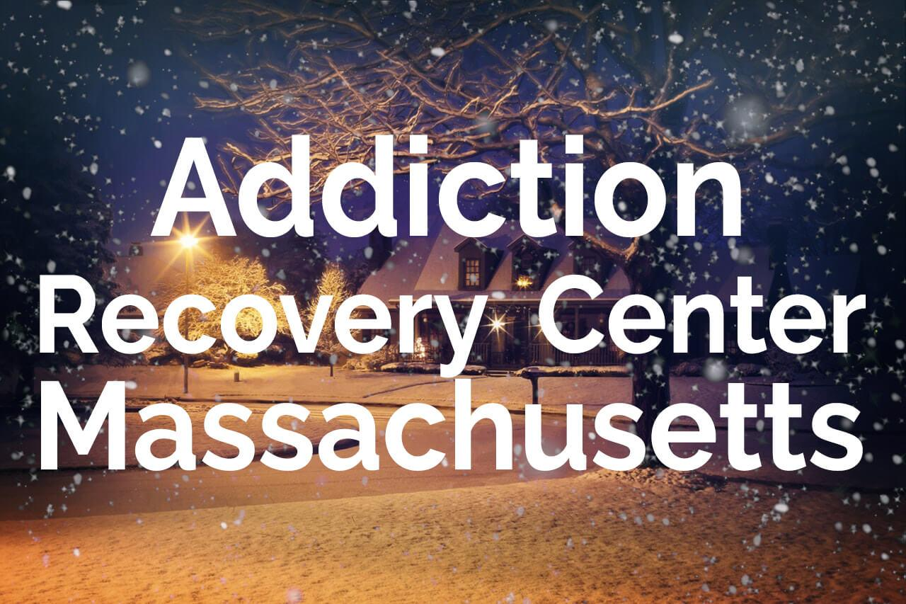 Addiction Recovery Center Massachusetts